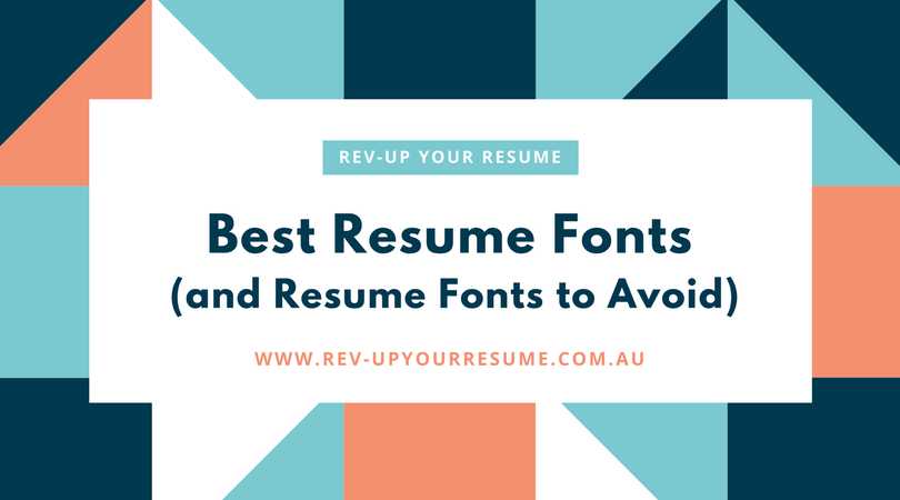 Best Resume Fonts (and Resume Fonts to Avoid): Rev-Up Your Resume