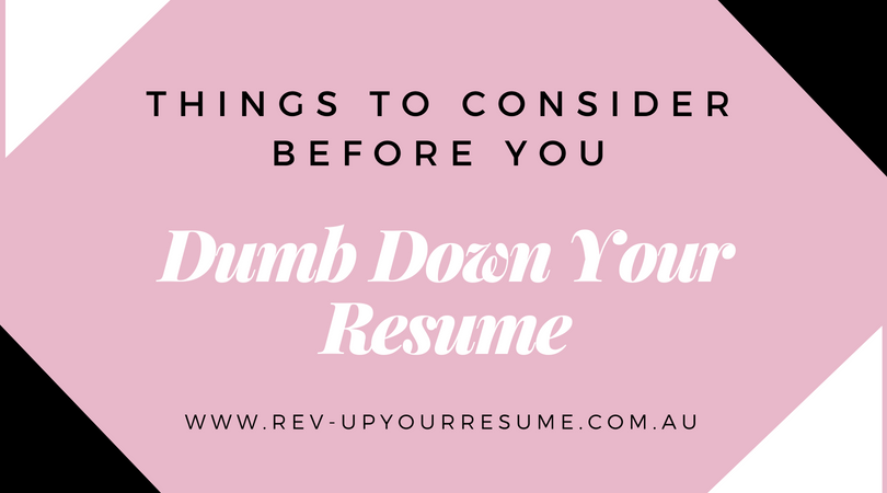Should i dumb down my resume to get a job cheap cover letter editor website online